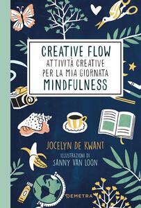 Libro Creative flow. Attività creative per la mia giornata mindfulness Jocelyn de Kwant