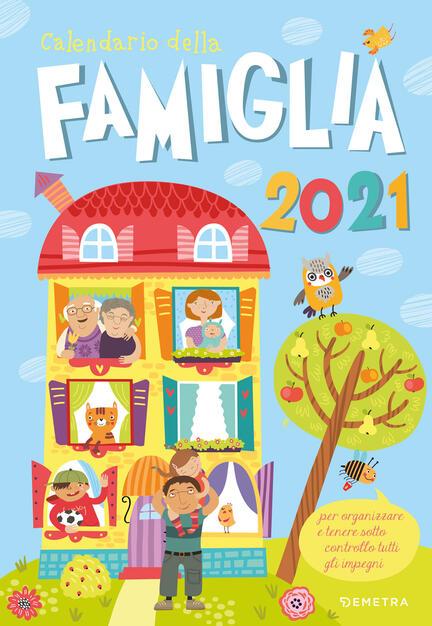Calendario Demetra 2021 Calendario della famiglia 2021   Libro   Demetra   Varia Demetra | IBS