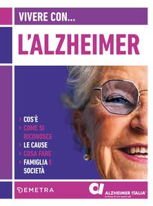 Libro Vivere con l'Alzheimer. Cos'è. Come si riconosce. Le cause. Cosa fare. Famiglia e società Antonio Guaita Bianca Maria Petrucci