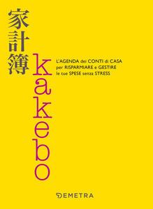Libro Kakebo. L'agenda dei conti di casa per risparmiare e gestire le tue spese senza stress