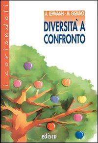Diversità a confronto. Con espansione online - Lehmann Alberto Gisiano Maria Angela - wuz.it