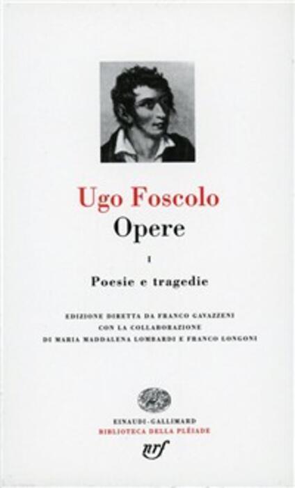 Opere. Vol. 1: Poesie e tragedie. - Ugo Foscolo - copertina