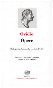 Opere. Vol. 1: Dalla poesia d'amore alla poesia dell'esilio. - P. Nasone Ovidio - copertina