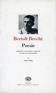 Foto Cover di Poesie. Testo originale a fronte. Vol. 1: 1913-33., Libro di Bertolt Brecht, edito da Einaudi