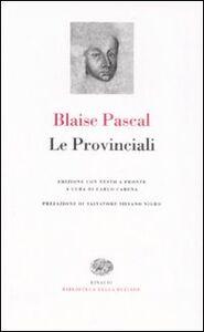 Foto Cover di Le Provinciali. Testo francese a fronte, Libro di Blaise Pascal, edito da Einaudi