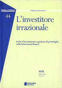 Libro L' investitore irrazionale Barbara Alemanni