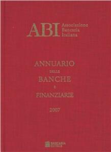 Annuario delle banche e finanziarie 2007. Opera completa - copertina