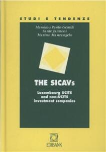 The Sicavs. Luxembourg UCITS and non-UCITS investment companies - Massimo P. Gentili,Sante Jannoni,Marina Mastrangelo - copertina