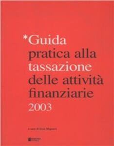 Guida pratica alla tassazione delle attività finanziarie 2003 - copertina