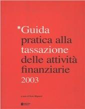 Guida pratica alla tassazione delle attività finanziarie 2003