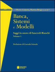 Saggi in onore del prof. Tancredi Bianchi: Banca, sistemi e modelli-Banca, credito e rischi-Banca, mercati e risparmio - copertina