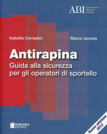 Antirapina. Guida alla sicurezza per gli operatori di sportello - Isabella Corradini,Marco Iaconis - copertina