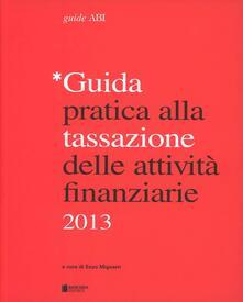 Guida pratica alla tassazione delle attività finanziarie 2013 - copertina
