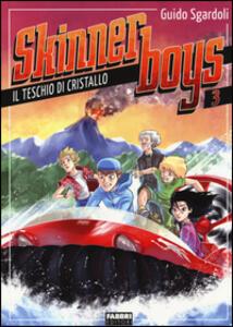 Il teschio di cristallo. Skinner boys. Vol. 3 - Guido Sgardoli - copertina