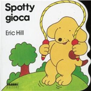 Spotty gioca - Eric Hill - copertina