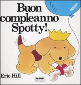 Buon compleanno Spotty! - Eric Hill - copertina