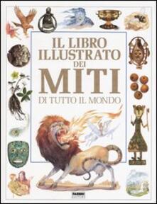 Il libro illustrato dei miti di tutto il mondo - Neil Philip - copertina