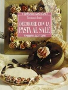 Decorare con la pasta al sale - Rosmunda Imoti - copertina