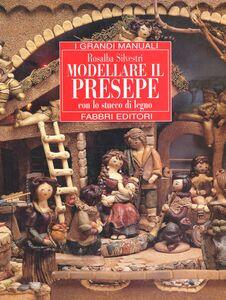 Foto Cover di Modellare il presepe, Libro di Rosalba Silvestri, edito da Fabbri