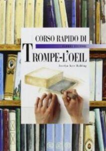 Libro Corso rapido di trompe-l'oeil Jocelyn Kerr Holding