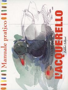 Manuale pratico di acquerello - Ettore Maiotti - copertina