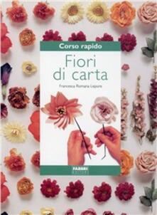 Fiori di carta - Francesca R. Lepore - copertina