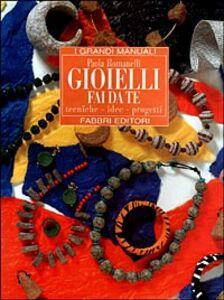Foto Cover di Gioielli fai da te, Libro di Paola Romanelli, edito da Fabbri