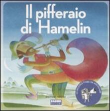 Il pifferaio di Hamelin. Con CD Audio - Paola Parazzoli,Filippo Brunello - copertina