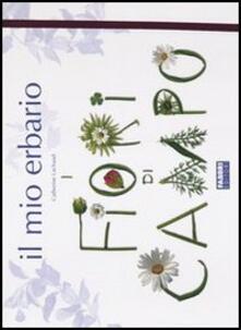 Il mio erbario. I fiori di campo - Catherine Lachaud,Mymi Doinet - copertina