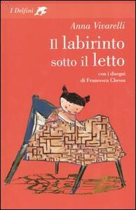 Il labirinto sotto il letto - Anna Vivarelli - copertina