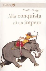Alla conquista di un impero - Emilio Salgari - copertina