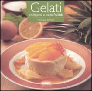 Libro Gelati, sorbetti e semifreddi Véronique de Meyer