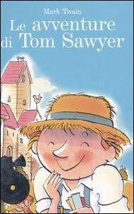 Le avventure di Tom Sawyer. Con 2 CD Audio - Mark Twain - copertina