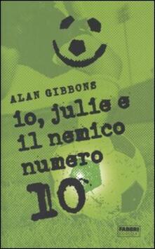 Io, Julie e il nemico numero 10 - Alan Gibbons - copertina