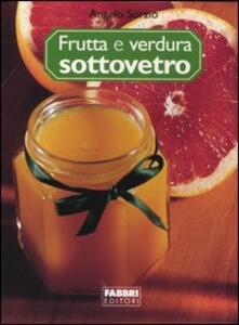 Frutta e verdura sottovetro - Angelo Sorzio - copertina