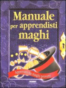 Manuale per apprendisti maghi. Con gadget - Jackie Andrews - copertina