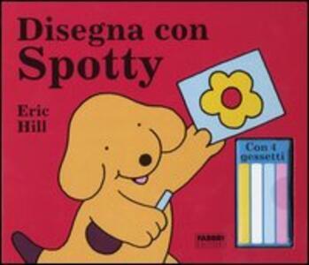 Disegna con Spotty. Con gadget - Eric Hill - copertina