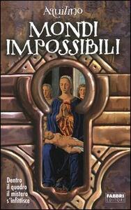 Mondi impossibili - Aquilino - copertina