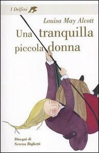 Una tranquilla piccola donna - Louisa May Alcott - copertina