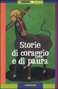 Storie di coraggio e di paura. Con album. Con gadget - Donatella Ziliotto - 2