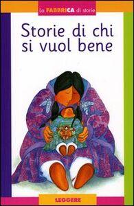 Foto Cover di Storie di chi si vuol bene. Con album. Con gadget, Libro di AA.VV edito da Fabbri