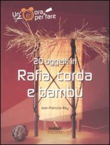 Venti oggetti in rafia, corda e bambù - Jean-François Rey - copertina