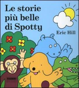 Le storie più belle di Spotty - Eric Hill - copertina