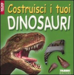 Costruisci i tuoi dinosauri. Con gadget - Rupert Matthews - copertina