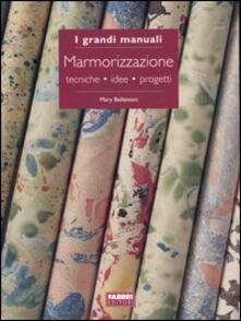 Marmorizzazione. Tecniche, idee, progetti - Mary Bellentani - copertina