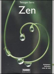 Zen. Religione, filosofia, stile di vita - Carlo Tetsugen Serra - copertina