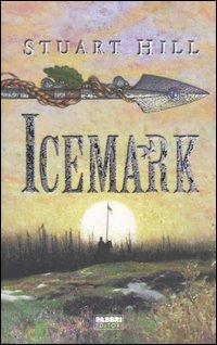 Risultati immagini per Icemark libro Stuart Hill