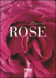 Passione rose - Sylvie Girard-Lagorce,Christian Sarramon - copertina