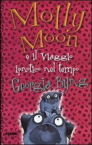 Molly Moon e il viaggio ipnotico nel tempo - Georgia Byng - copertina