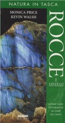 Rocce e minerali - Monica Price,Kevin Walsh - copertina